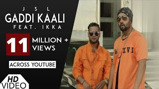 Gaddi Kaali JSL feat Ikka | Video Song | Latest Punjabi Songs 2017