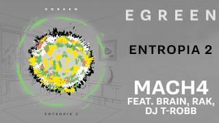 EGREEN - MACH4 (Feat. Brain, Rak, Dj T Robb)