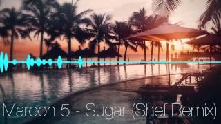 getlinkyoutube.com-Maroon 5 - Sugar (Shef Remix)