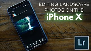Editing A Landscape Photo using Adobe Lightroom CC on iPhone X