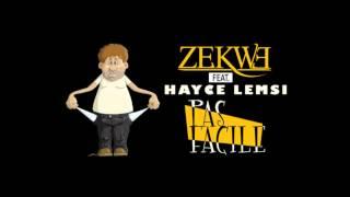 Zekwe Ramos - Pas Facile (ft. Hayce Lemsi)