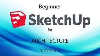 getlinkyoutube.com-Learn SketchUp for Architecture - Tutorial 1 of 3