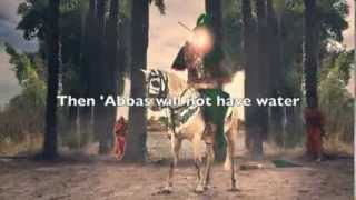 getlinkyoutube.com-Where has my 'Abbas gone? By: Voices of Passion (English Noha)