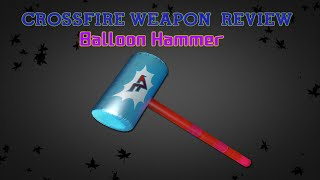 getlinkyoutube.com-CrossFire China 2.0 : Balloon Hammer [Review] ✔ #60FPS