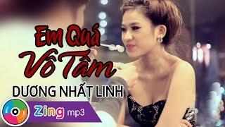 getlinkyoutube.com-Em Quá Vô Tâm - Dương Nhất Linh
