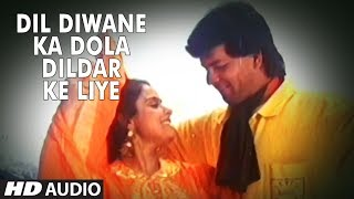 Dil Diwane Ka Dola Dildar Ke Liye Full HD Song | Tahalka | Aditya Panchali, Ekta Sohni