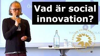 SIN18 - Vad är social innovation? Karl-Johan Bonnedahl, Handelshögskolan vid Umeå universitet