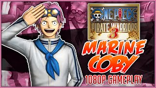 ONE PIECE: Pirate Warriors 3 | Coby Gameplay「ワンピース 海賊無双3」