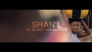 Shan'L - Je te suivrais (Official Video) feat. Rico width=