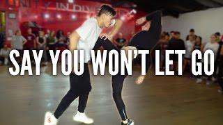 JAMES ARTHUR - Say You Won't Let Go | Kyle Hanagami Choreography