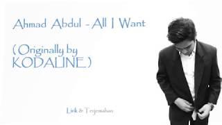 Ahmad Abdul (Indonesian Idol)   All I Want ( Originally KODALINE)   Lirik Dan Terjemahan