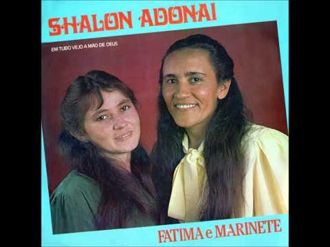 Shalon Adonai - Fatima e Marinete