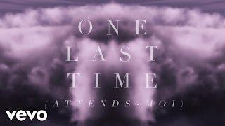 Ariana Grande - One Last Time (Attends-Moi) (Lyric Video) ft. Kendji Girac