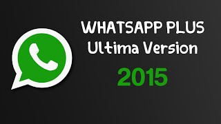 WHATSAPP PLUS  Ultima Version 2015