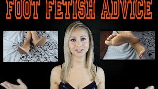 Advice For Guy With Foot Fetish