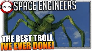 getlinkyoutube.com-Space engineers funny spider - The best troll I've ever done!