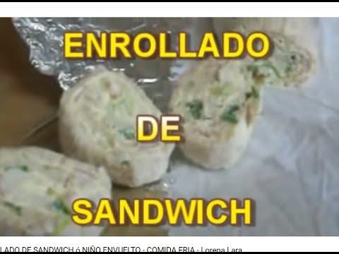 ENROLLADO DE SANDWICH ó NIÑO ENVUELTO - COMIDA FRIA - lorenalara144