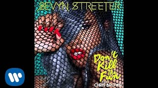 Sevyn Streeter - Don't Kill The Fun (ft. Chris Brown)