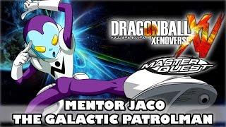 getlinkyoutube.com-Mentor Jaco the Galactic Patrolman Master Quest Dragon Ball Xenoverse DLC Pack 3