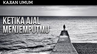 getlinkyoutube.com-Kajian Islam : Ketika Ajal Menjemputmu - Ustadz Subhan Bawazier