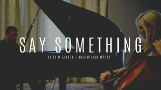 "getlinkyoutube.com-""Say Something"" (A Great Big World) Cello and Piano Cover by Caitlin & Max"
