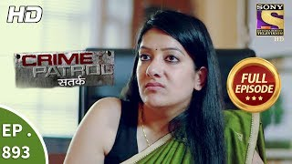 Crime Patrol - Ep 893 - Full Episode - 4th February, 2018