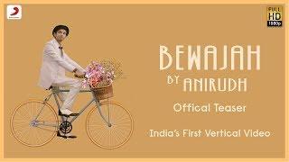 Bewajah Teaser – Anirudh Ravichander ft. Irene | India's First Vertical Video