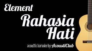 Element - Rahasia Hati (Acoustic Guitar Karaoke)