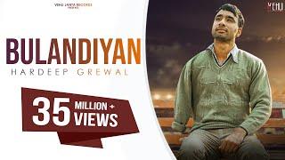 Bulandiyan - Hardeep Grewal (Full Song) Latest Punjabi Songs 2018 | Vehli Janta Records