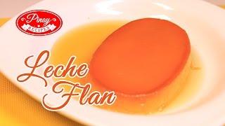 Leche Flan or Flan de Leche Pinoy Recipe : How to cook Leche Flan | Pinoy Recipes