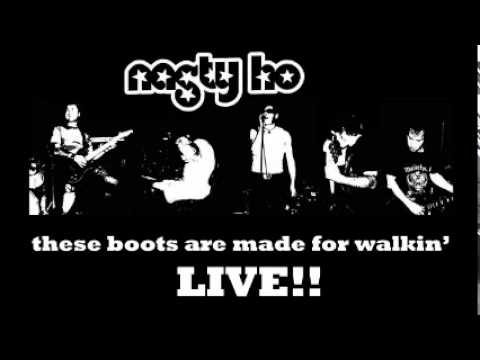 Nasty Ho - These Boots Are Made For Walkin'