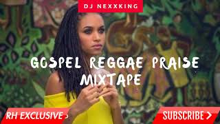 2018 NEW GOSPEL  REGGAE PRAISE MIX -  DJ NEXXKING (RH EXCLUSIVE) width=