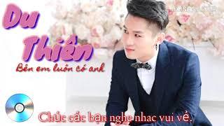 Du Thiên   Những Bài Hát Hay Nhất Của Du Thiên 2018 🎶 Yêu Thuơng Nhau Gì đâu,  đường Song Song.
