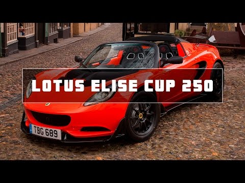 Lotus Elise 250 CUP Announced | FORZA LOTUS
