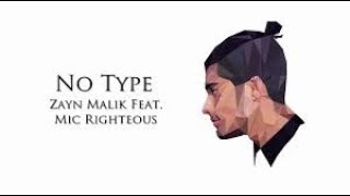 NO TYPE - ZAYN MALIK FT  MIC RIGHTEOUS Karaoke