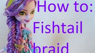 getlinkyoutube.com-Doll Hair Tutorial: Fishtail braid on Ever After High dolls by EahBoy