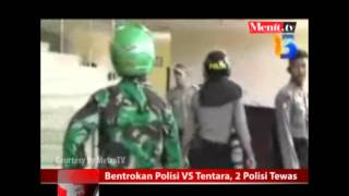 Bentrokkan Polisi VS Tentara