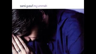 getlinkyoutube.com-Sami Yusuf - My Ummah (Full Album)