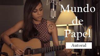getlinkyoutube.com-Sabrina Lopes - Mundo de Papel (autoral)
