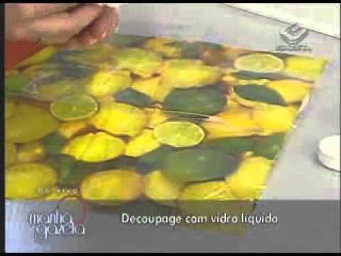 Decoupage com vidro líquido. Ione Borges e Carol Guaraldo.