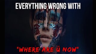"Everything Wrong With ""Where Are Ü Now (feat. Justin Bieber)"""