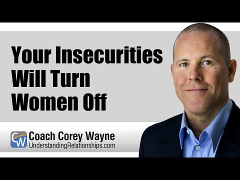 Your Insecurities Will Turn Women Off