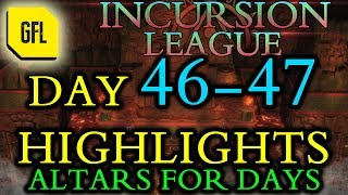 Path of Exile 3.3: Incursion League DAY # 46-47 Highlights