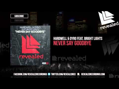 Voir la vido : Hardwell & Dyro feat. Bright Lights - Never Say Goodbye
