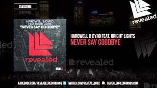 getlinkyoutube.com-Hardwell & Dyro feat. Bright Lights - Never Say Goodbye [OUT NOW!]