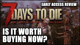 getlinkyoutube.com-7 DAYS TO DIE: Is it Worth Buying in it's Current State? - Early Access Zombie Survival Review