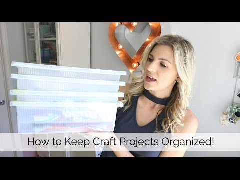 Tips to Organize Your Craft Projects