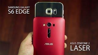 getlinkyoutube.com-Zenfone 2 Laser vs Samsung Galaxy S6 Edge
