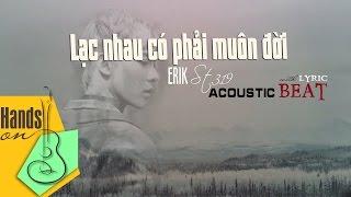 getlinkyoutube.com-Lạc nhau có phải muôn đời » Erik St.319 ✎ acoustic Beat (Tone nữ) by Trịnh Gia Hưng