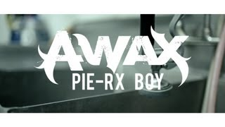 A-Wax - Pie-Rx Boy